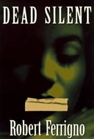 Dead Silent | Ferrigno, Robert | Signed First Edition Book