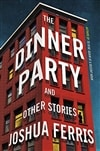 Dinner Party, The | Ferris, Joshua | Signed First Edition Book