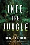 Ferencik, Erica | Into the Jungle | Signed First Edition Copy