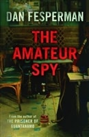 Amateur Spy, The | Fesperman, Dan | Signed 1st Edition UK Trade Paper Book