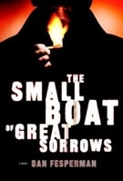 Small Boat of Great Sorrows, The | Fesperman, Dan | Signed First Edition Book