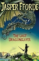 Last Dragonslayer, The | Fforde, Jasper | Signed First Edition Book