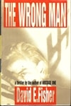Fisher, David E. - Wrong Man, The (First Edition)