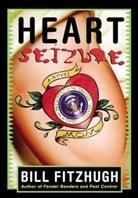 Heart Seizure by Bill Fitzhugh