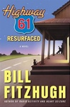 Fitzhugh, Bill - Highway 61 Resurfaced (Signed First Edition)
