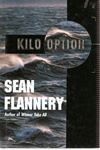 Kilo Option | Flannery, Sean (Hagberg, David) | Signed First Edition Book