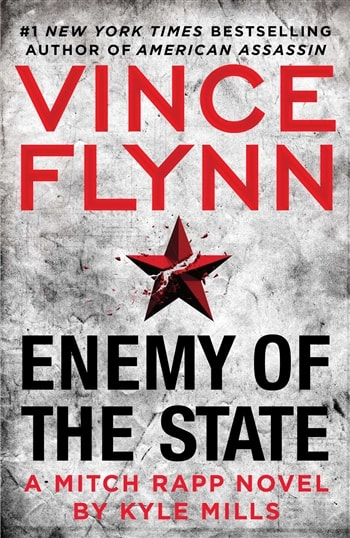 Vince Flynn's Enemy of the State by Kyle Mills