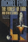 Flynn, Michael - Forest of Time, The (First Edition)