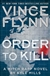 Flynn, Vince & Mills, Kyle | Order to Kill | Signed First Edition Book