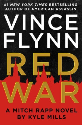 Vince Flynn's Red War by Kyle Mills