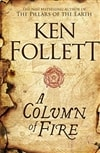 Follett, Ken | Column of Fire | First Edition UK Book