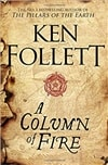 Column of Fire | Follett, Ken | First Edition UK Book