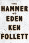 Follett, Ken - Hammer of Eden, The (Signed First Edition)