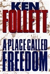 Place Called Freedom, A | Follett, Ken | Signed First Edition Book
