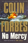Forbes, Colin - No Mercy (First UK)
