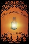Foster, Amy S. | When Autumn Leaves | First Edition Trade Paper Book