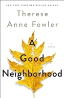 Fowler, Therese Anne | Good Neighborhood, A | Signed First Edition Copy