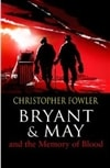 Fowler, Christopher - Bryant & May and the Memory of Blood (Signed First Edition UK)