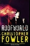 Roofworld | Fowler, Christopher | First Edition Trade Paper Book
