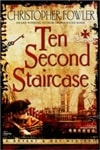 Fowler, Christopher | Ten Second Staircase | First Edition Book