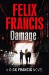 Dick Francis's Damage | Francis, Felix (as Francis, Dick) | Signed First Edition UK Book