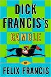 Dick Francis's Gamble | Francis, Felix (as Francis, Dick) | Signed First Edition Book