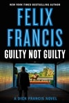 Francis, Felix | Guilty Not Guilty | Signed First Edition Copy