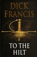 To the Hilt | Francis, Dick | Signed First UK Edition Book