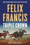 Triple Crown | Francis, Felix (as Francis, Dick) | Signed First Edition Book