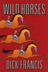 Wild Horses | Francis, Dick | First Edition Book