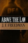 Above the Law | Freedman, J.F. | Signed First Edition Book