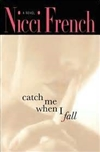 French, Nicci | Catch Me When I Fall | Signed First Edition Book