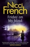 French, Nicci | Friday On My Mind | Signed First Edition UK Book