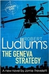 Robert Ludlum's Geneva Strategy, The | Freveletti, Jamie (as Ludlum, Robert) | Signed First Edition UK Book