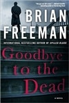 Freeman, Brian - Goodbye to the Dead (Signed First Edition)