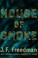 House of Smoke | Freedman, J.F. | First Edition Book