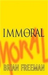 Immoral | Freeman, Brian | Signed First Edition Book