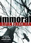 Immoral | Freeman, Brian | Signed First Edition UK Book