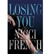French, Nicci - Losing You (Double-Signed First Edition)