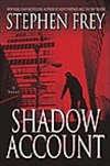 Shadow Account | Frey, Stephen | Signed First Edition Book