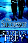Successor, The | Frey, Stephen | Signed First Edition Book