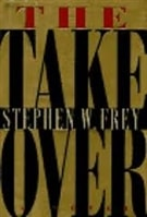 Takeover | Frey, Stephen | Signed First Edition Book
