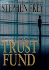 Trust Fund | Frey, Stephen | Signed First Edition Book