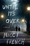 French, Nicci | Until It's Over | First Edition Book