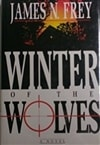 Frey, James N. - Winter of the Wolves (First Edition)