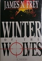 Winter of the Wolves | Frey, James N. | First Edition Book