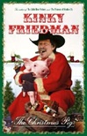 Christmas Pig | Friedman, Kinky | Signed First Edition Book