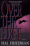 Friedman, Hal - Over the Edge (First Edition)