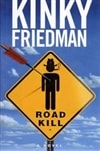 Road Kill | Friedman, Kinky | First Edition Book