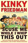 'Scuse Me While I Whip This Out | Friedman, Kinky | Signed First Edition Book